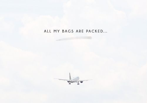 All my bags are pack I'm ready to go... who knows if you'll ever read this but my grandmother used to sing this to me as a child. How sad the tune. But how true right now. Maybe my physical bags arn't packed but my mental ones are. I'm packing the memories away and leaving...xo