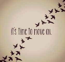 It´s Time To Move On on We Heart It - http://weheartit.com/entry/52665874/via/JustmemyselfandIBitch