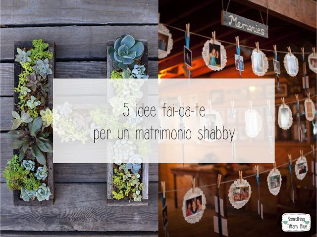 MATRIMONIO: 5 IDEE PER DECORAZIONI SHABBY FAI-DA-TE By www.SomethingTiffanyBlue.com