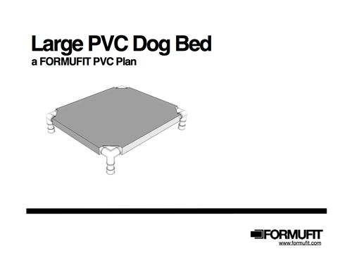 S/M/L Dog Bed PVC - Build Your Own   FORMUFIT, parts not included - long pvc and cover. instructions for installing cover included.