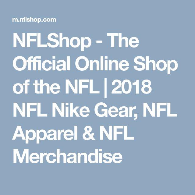 NFLShop - The Official Online Shop of the NFL   2018 NFL Nike Gear, NFL Apparel & NFL Merchandise
