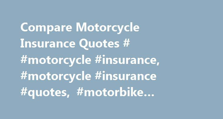 Compare Motorcycle Insurance Quotes # #motorcycle #insurance, #motorcycle #insurance #quotes, #motorbike #insurance, #comparison http://sierra-leone.nef2.com/compare-motorcycle-insurance-quotes-motorcycle-insurance-motorcycle-insurance-quotes-motorbike-insurance-comparison/  # How To Compare Motorcycle Insurance Quotes When it comes to purchases, shopping around is the best way to save money. Motorcycle insurance is no exception. When you're setting out to buy motorcycle insurance…