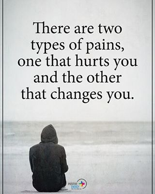 """892 Likes, 10 Comments - Positive Quotes Daily  (@positiveenergy_plus) on Instagram: """"There are two types of pains, one that hurts you and the other that changes you. #positiveenergyplus"""""""