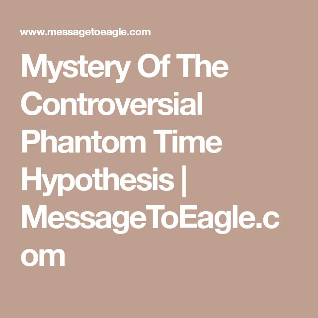 Mystery Of The Controversial Phantom Time Hypothesis | MessageToEagle.com