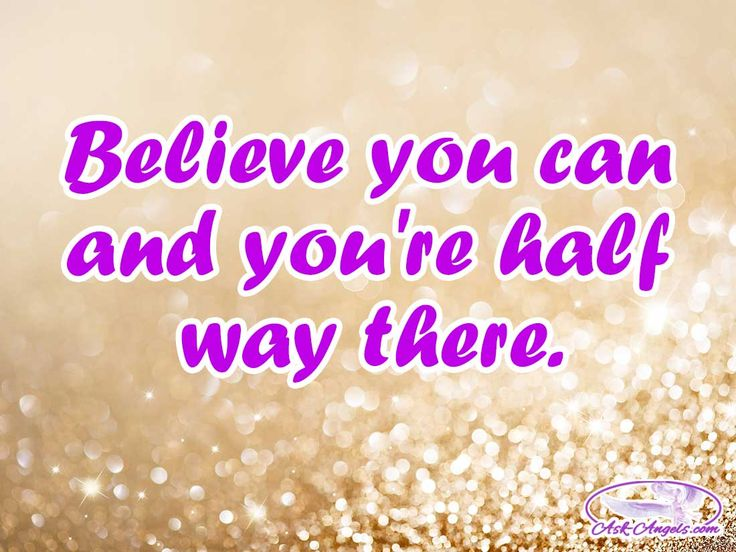 Believe you can and you're half way there. #believe #beconfident #staypositive #goforit #neverlosehope