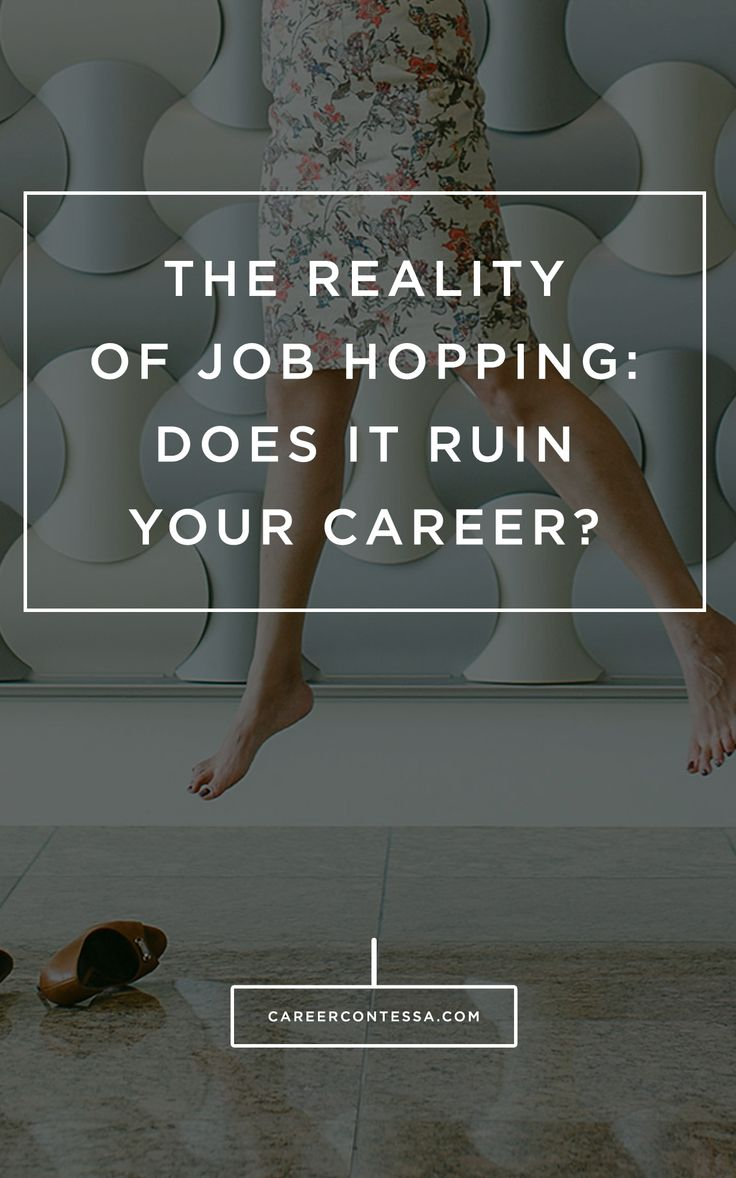 job hopping resume%0A The Reality of JobHopping  Does It Ruin Your Career