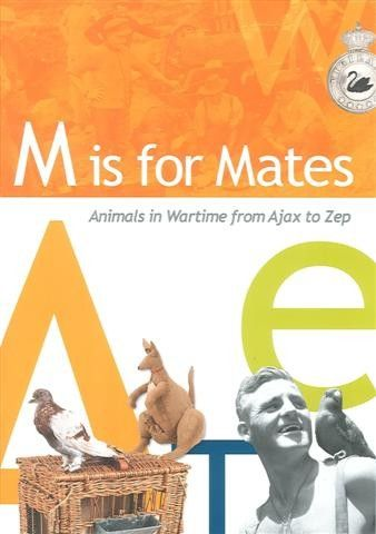 M is for Mates: animals in wartime from Ajax to Zep by Dept Veterans Affairs. Double page spread for P is for Propaganda