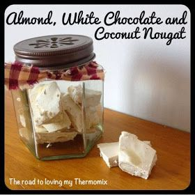 The road to loving my Thermomix: Almond, White Chocolate and Coconut Nougat