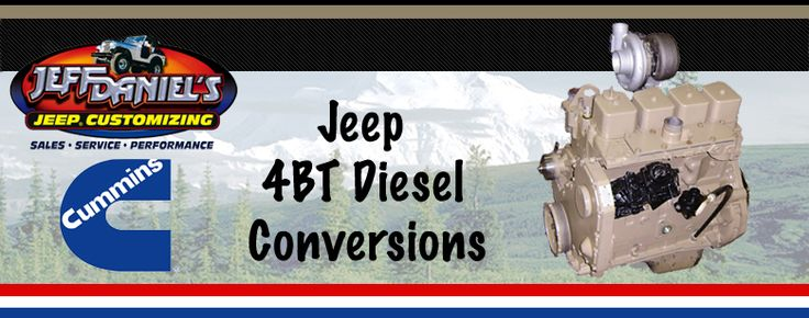 • Jeff Daniel's Jeep Customizing has designed and manufactures the components necessary to swap a 4BT Cummins Diesel engine into your CJ, YJ...