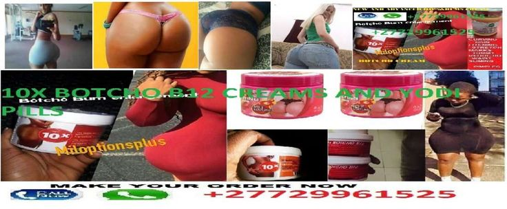 10X BOTCHO B12 CREME RESULTS AND YODI PILLS FOR SALE 27729961525 IN JOHANNESBURGUSA