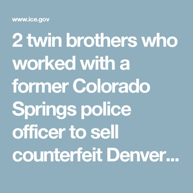 2 twin brothers who worked with a former Colorado Springs police officer to sell counterfeit Denver Broncos merchandise in Denver sentenced to probation | ICE