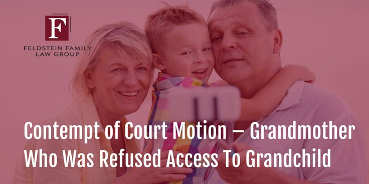 Contempt of Court Motion – Grandmother Who Was Refused Access To Grandchild
