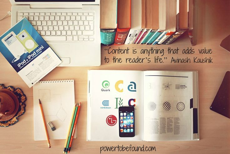 Content is anything that adds value to the reader's life. Avinash Kaushik