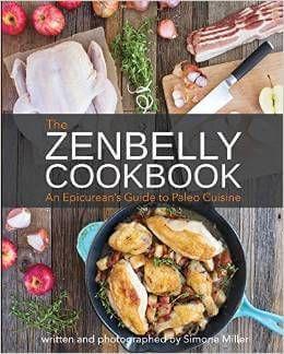 The Zenbelly Cookbook An Epicurean's Guide to Paleo Cuisine Best Paleo Cookbooks