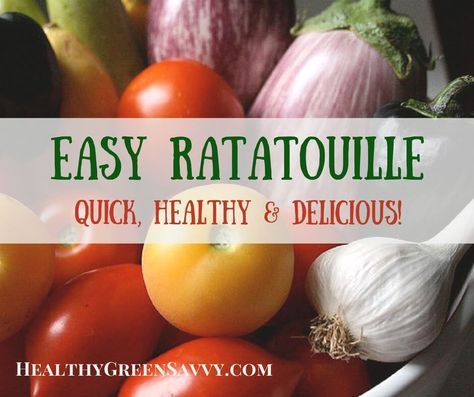 Easy Ratatouille Recipe ~ Healthy & Delicious Summer Meal