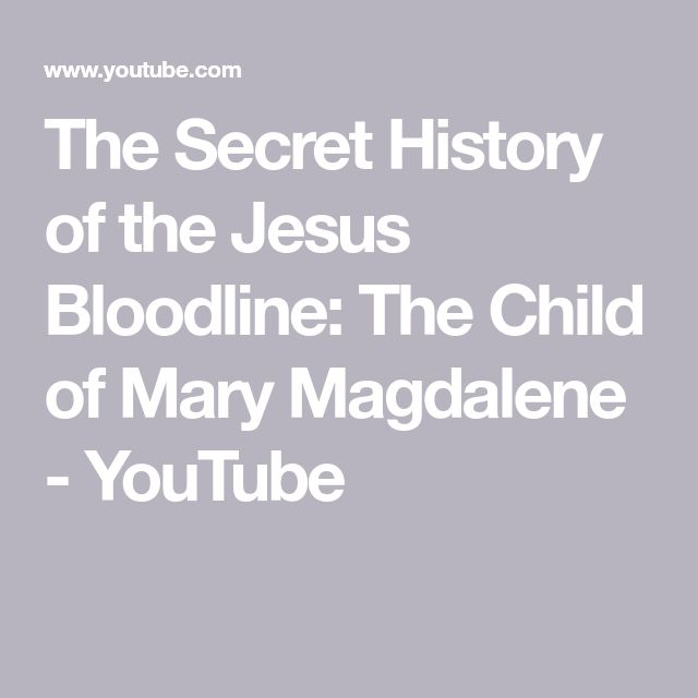 The Secret History of the Jesus Bloodline: The Child of Mary Magdalene - YouTube
