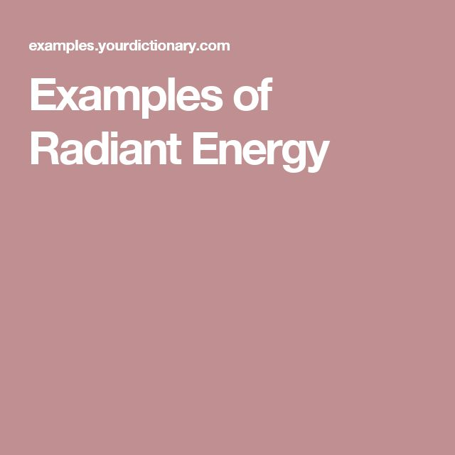 Examples of Radiant Energy