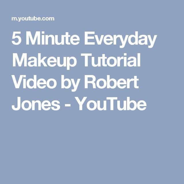 5 Minute Everyday Makeup Tutorial Video by Robert Jones - YouTube