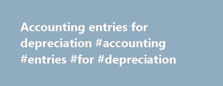 Accounting entries for depreciation #accounting #entries #for #depreciation http://cheap.nef2.com/accounting-entries-for-depreciation-accounting-entries-for-depreciation/  # Amortisation What is Amortisation? Amortisation or amortization, is the reduction in value of an intangible asset with a finite useful life over time. Its calculation is similar to that of straight line depreciation for a tangible fixed asset. Most intangible assets have a limited finite useful life over which the…
