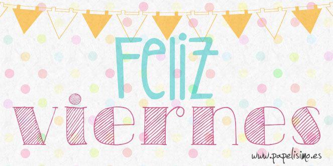 Puedes leerme aquí →→  http://papelisimo.es  Feliz Viernes. Carteles redes sociales Fin de semana #weekend #Facebook, #Twitter #Google+