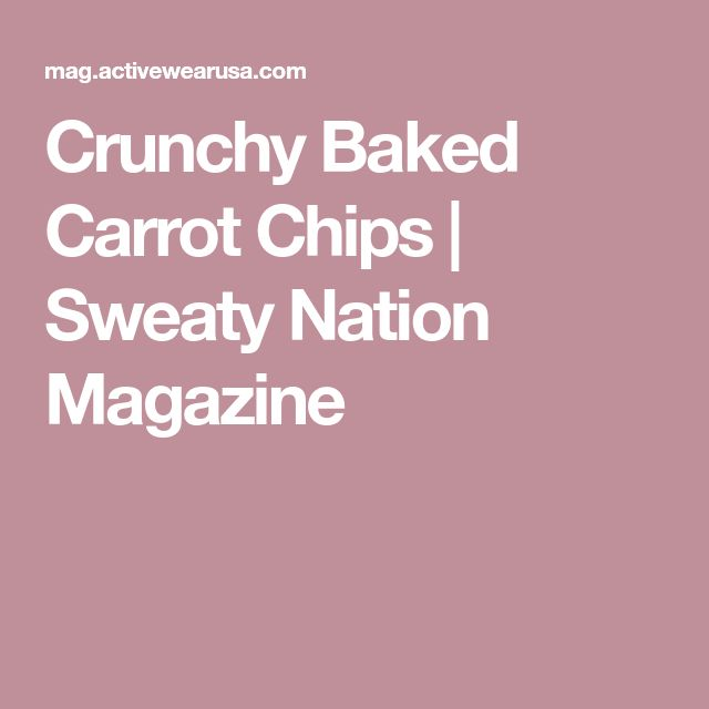 Crunchy Baked Carrot Chips   Sweaty Nation Magazine