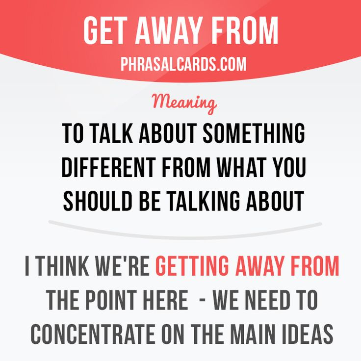 """Get away from"" means ""to talk about something different from what you should be talking about"".  Example: I think we're getting away from the point here - we need to concentrate on the main ideas.  Get our apps for learning English: learzing.com  #phrasalverb #phrasalverbs #phrasal #verb #verbs #phrase #phrases #expression #expressions #english #englishlanguage #learnenglish #studyenglish #language #vocabulary #dictionary #grammar #efl #esl #tesl #tefl #toefl #ielts #englishlearning #vocab…"
