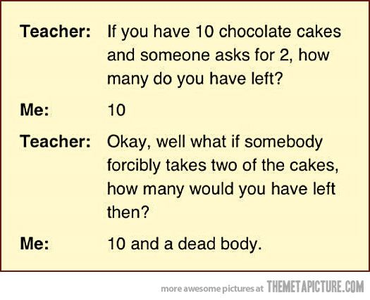 If you have 10 chocolate cakes…: Math Problems, Dead Body, Chocolates Cakes, Website, Web Site, 10 Chocolates, Funny Stuff, Internet Site, True Stories