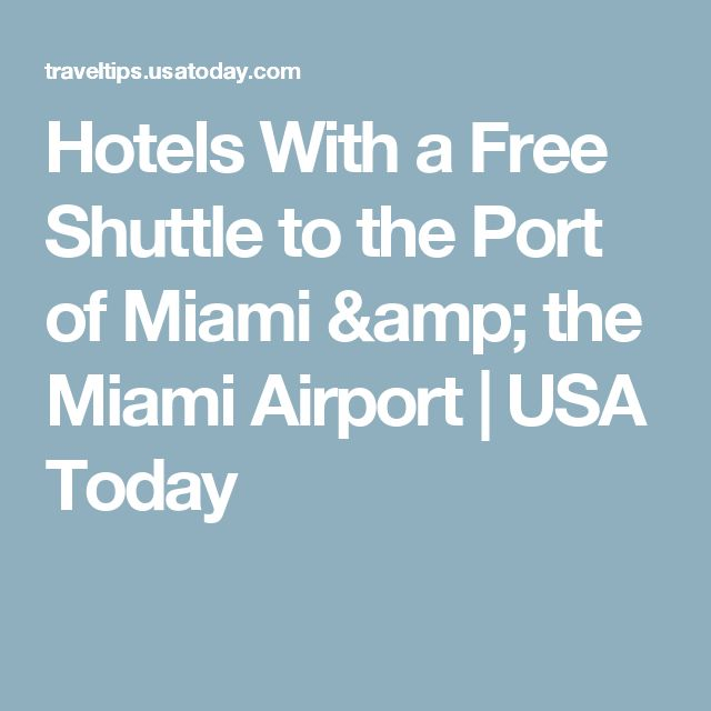 Hotels With a Free Shuttle to the Port of Miami & the Miami Airport | USA Today