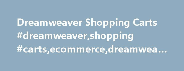 Dreamweaver Shopping Carts #dreamweaver,shopping #carts,ecommerce,dreamweaver http://usa.nef2.com/dreamweaver-shopping-carts-dreamweavershopping-cartsecommercedreamweaver/  # osCommerce Templates are ready made solutions to use for on-line shops. These ecommerce shops are a combination of osCommerce 2.2 provided by osCommerce.com in conjunction with a template store-front design. Quick setup Great designs USPS Shipping PayPal Instant Payment Notification Search Page Product options Layout…