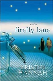 Firefly Lane: Worth Reading, Kristin Hannah, Books Club Books, Best Friends, Nooks Books, Books Worth, Fireflies Lane, Favorite Books, Great Books