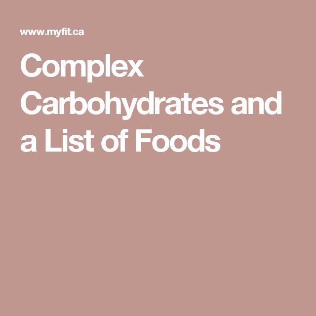 Complex Carbohydrates and a List of Foods