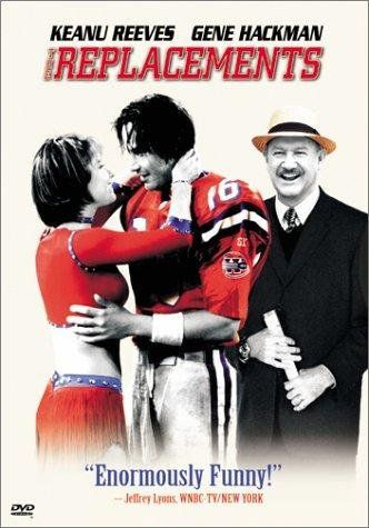 The Replacements -- Keanu Reeves stars in this fact-based comedy about the 1987 National Football League players' strike.♥♥♥