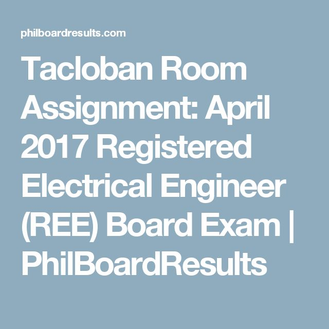 Tacloban Room Assignment: April 2017 Registered Electrical Engineer (REE) Board Exam | PhilBoardResults