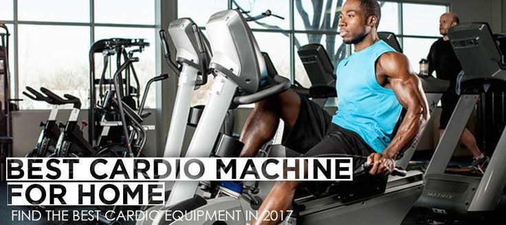 Best Cardio Machine For your home in 2017 https://garagegymplanner.com/best-home-cardio-machine/