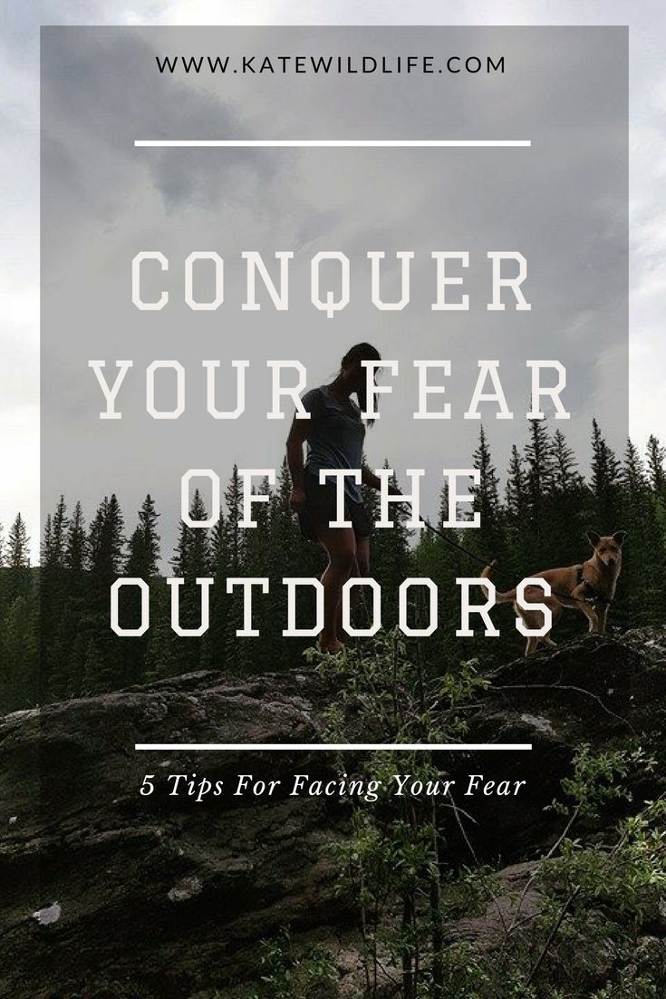 Here are 5 tips to conquer fear of the outdoors and have the true wilderness experience you've always wanted. Push your comfort zone a little at a time.