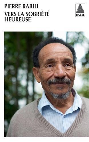 Vers la sobriété heureuse de Pierre Rabhi, http://www.amazon.fr/dp/233001807X/ref=cm_sw_r_pi_dp_fcHQrb0RPXDSH