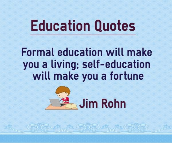 Jim Rohn Quote About Formal Education Will Make You A