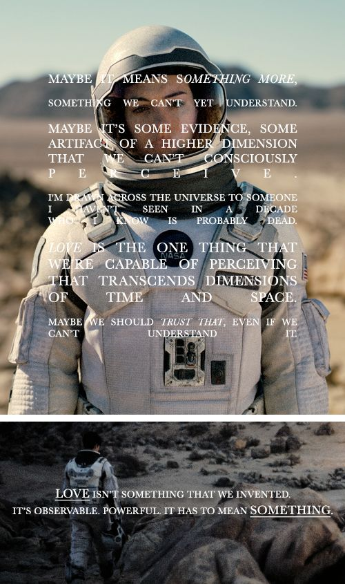 Interstellar: Love isn't something we invented. It's observable. Powerful. It has to mean something.