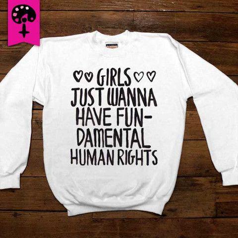 Girls Just Wanna Have Fundamental Human Rights -- Women's Sweatshirt/L – Feminist Apparel