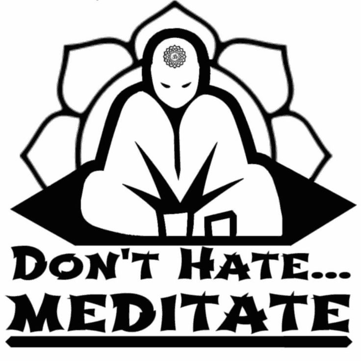 Don't Hate. Meditate!