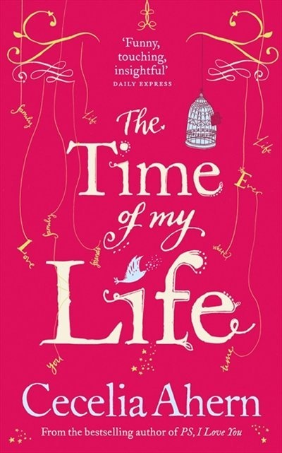 The Time Of My Life: Cecelia Ahern Everything she writes is magical!