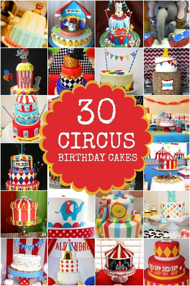30 Boy's Birthday Party Circus Cakes Ideas www.spaceshipsandlaserbeams.com