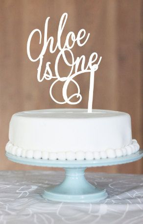 Chloe is one, birthday cake topper, one year birthday cake topper, birthday cake topper, child cake toppers,french