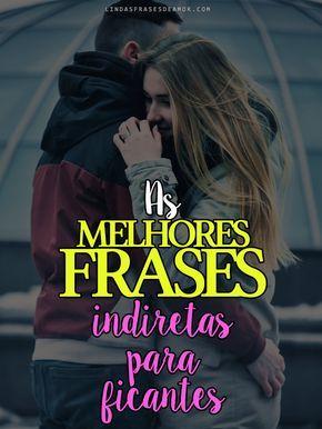 Status E Indiretas Para Ficantes Amor Pinterest Frases E Thoughts