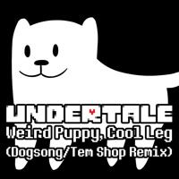 [Undertale Remix] Weird Puppy, Cool Leg [FREE DOWNLOAD in description] by Immobius on SoundCloud
