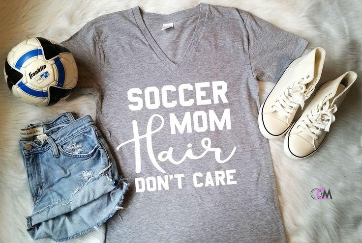 Soccer Mom Hair Don't Care Shirt, Soccer Mom Shirt, Proud Soccer ...