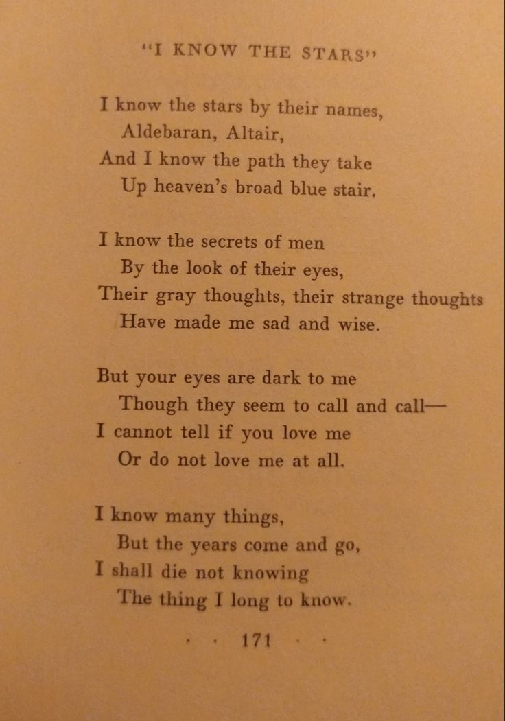 """I know the stars"" Sara Teasdale This is one of my favorite poems cause I live with this question and I probably always will"