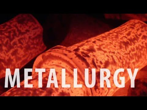 All You Need To Know About Metallurgy - Iken Edu