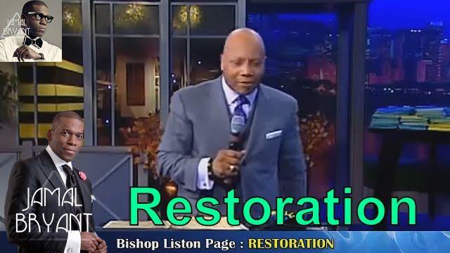 Pastor Jamal Bryant Minitries Sermons 2016 - Bishop Liston Page, Restoration