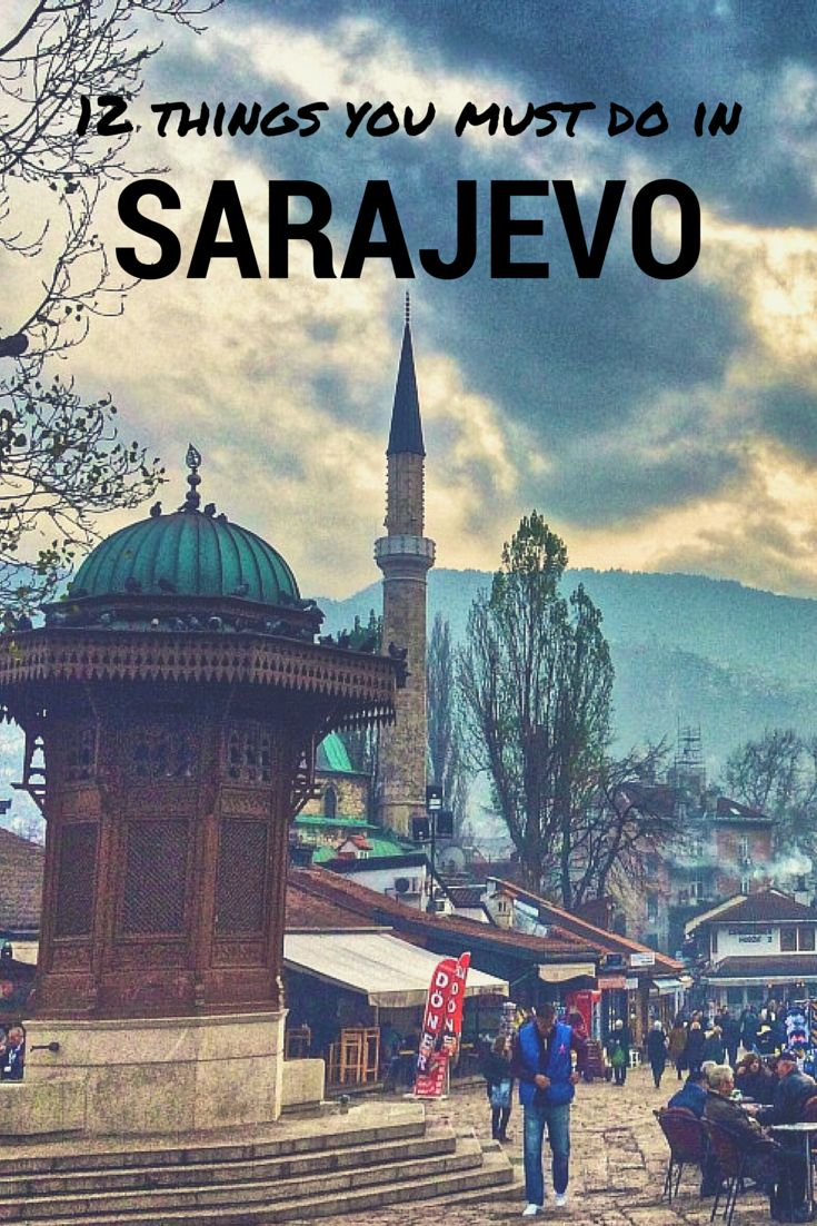 12 Things You MUST Do in Sarajevo! click on the pin to read the post from www.flirtingwiththeglobe.com #Sarajevo #Bosnia #BosniaandHerzgovina